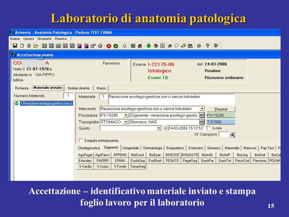 15 Laboratorio di anatomia patologica Accettazione – identificativo materiale inviato e stampa foglio lavoro per il laboratorio