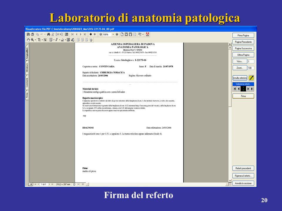 20 Laboratorio di anatomia patologica Firma del referto