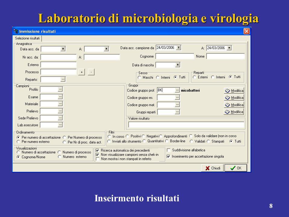 8 Laboratorio di microbiologia e virologia Inseirmento risultati