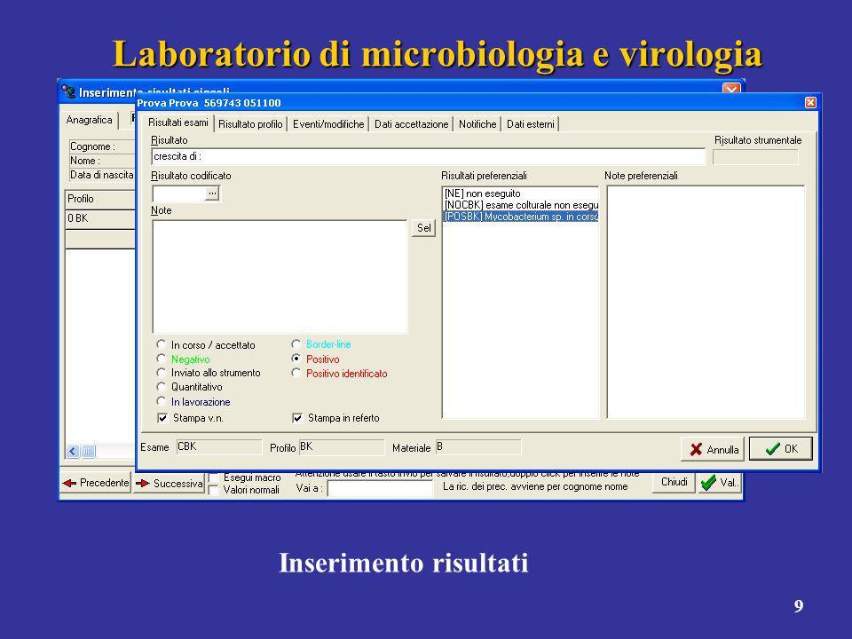 9 Laboratorio di microbiologia e virologia Inserimento risultati