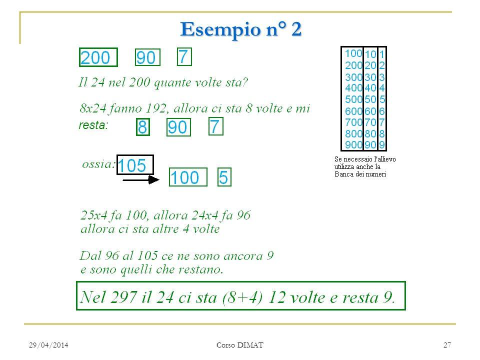 29/04/2014 Corso DIMAT 27 Esempio n° 2 resta: