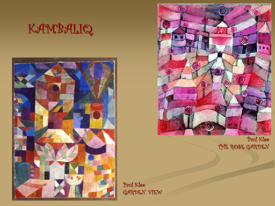 KAMBALIQ Paul Klee THE ROSE GARDEN Paul Klee GARDEN VIEW