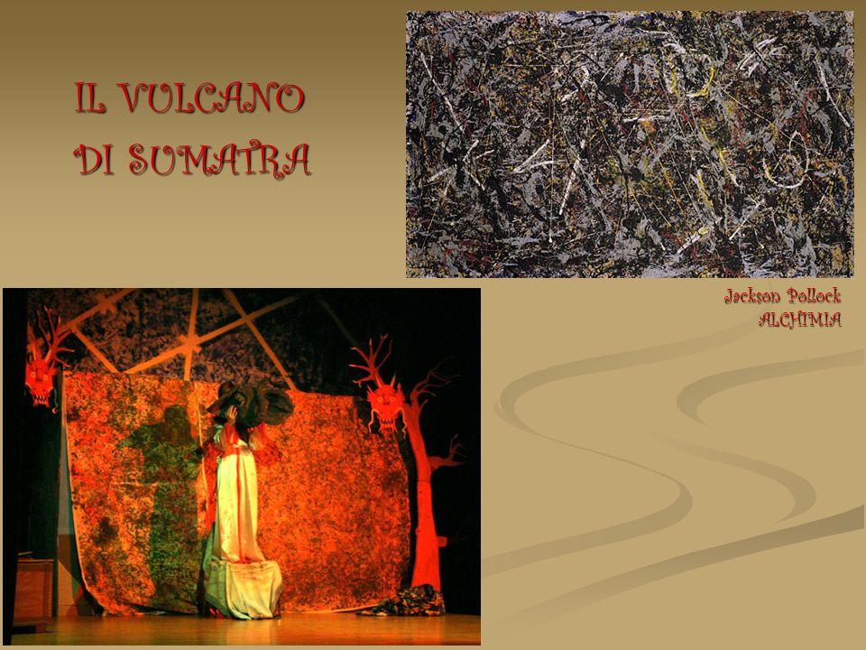 IL VULCANO DI SUMATRA Jackson Pollock ALCHIMIA