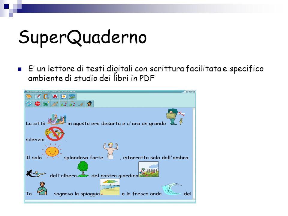 SuperQuaderno E un lettore di testi digitali con scrittura facilitata e specifico ambiente di studio dei libri in PDF