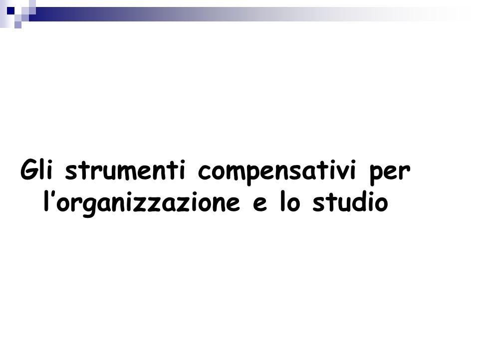 Gli strumenti compensativi per lorganizzazione e lo studio