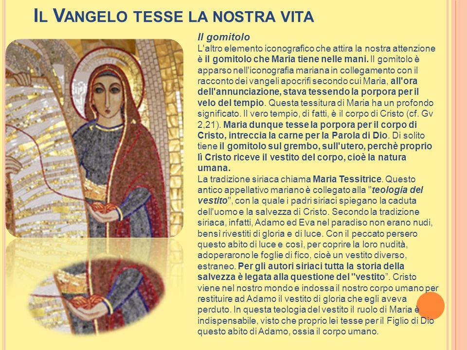 I L V ANGELO TESSE LA NOSTRA VITA Il gomitolo L'altro elemento iconografico che attira la nostra attenzione è il gomitolo che Maria tiene nelle mani.