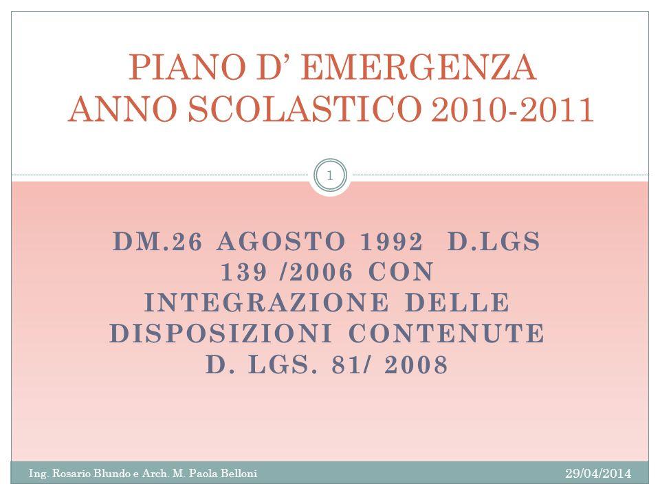 DM.26 AGOSTO 1992 D.LGS 139 /2006 CON INTEGRAZIONE DELLE DISPOSIZIONI CONTENUTE D. LGS. 81/ 2008 29/04/2014 Ing. Rosario Blundo e Arch. M. Paola Bello