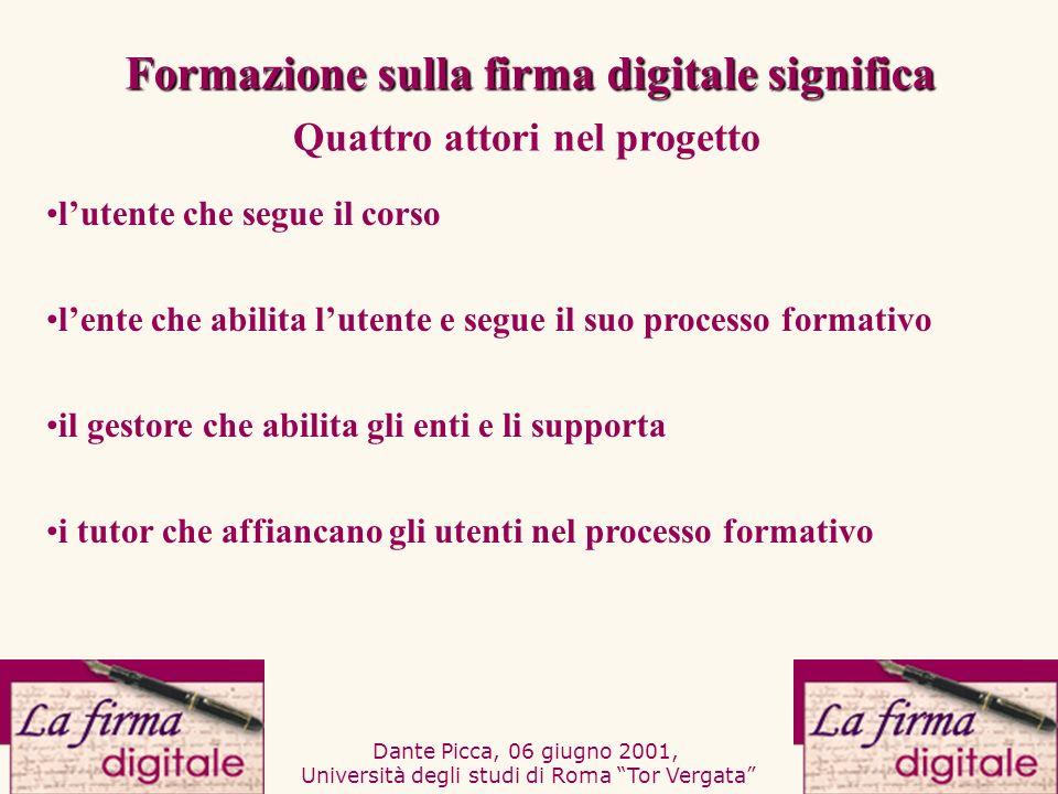 Dante Picca, 06 giugno 2001, Università degli studi di Roma Tor Vergata lente che abilita lutente e segue il suo processo formativo il gestore che abi