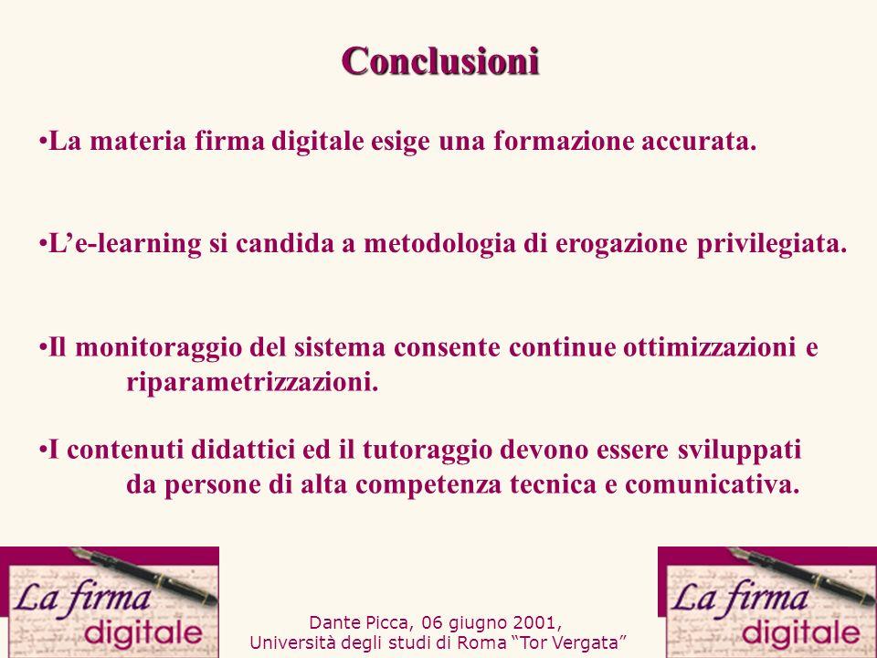 Dante Picca, 06 giugno 2001, Università degli studi di Roma Tor Vergata Le-learning si candida a metodologia di erogazione privilegiata. Il monitoragg