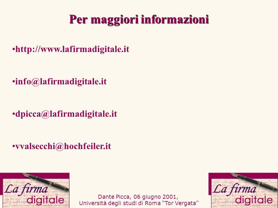 Dante Picca, 06 giugno 2001, Università degli studi di Roma Tor Vergata dpicca@lafirmadigitale.it vvalsecchi@hochfeiler.it http://www.lafirmadigitale.