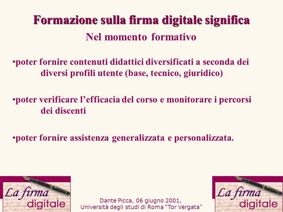 Dante Picca, 06 giugno 2001, Università degli studi di Roma Tor Vergata poter verificare lefficacia del corso e monitorare i percorsi dei discenti pot