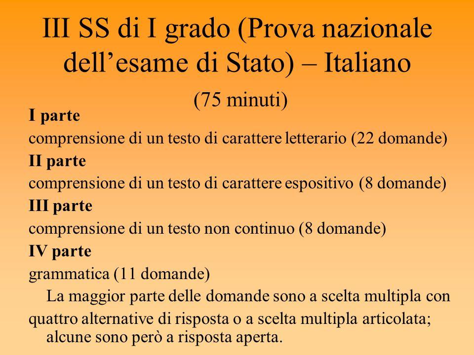 III SS di I grado (Prova nazionale dellesame di Stato) – Italiano (75 minuti) I parte comprensione di un testo di carattere letterario (22 domande) II