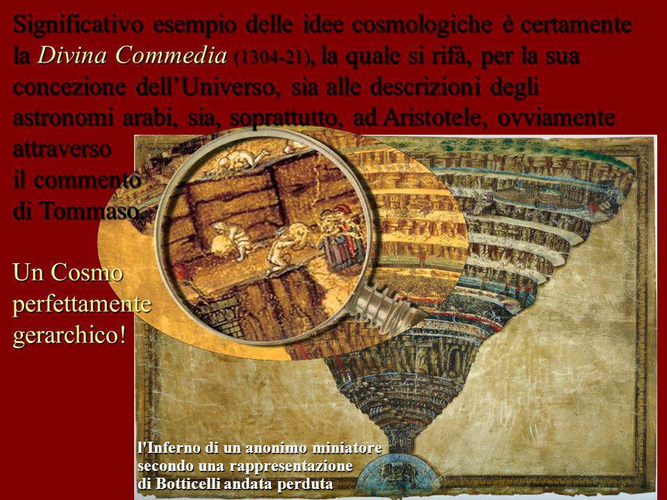 l'Inferno di un anonimo miniatore secondo una rappresentazione di Botticelli andata perduta Significativo esempio delle idee cosmologiche è certamente