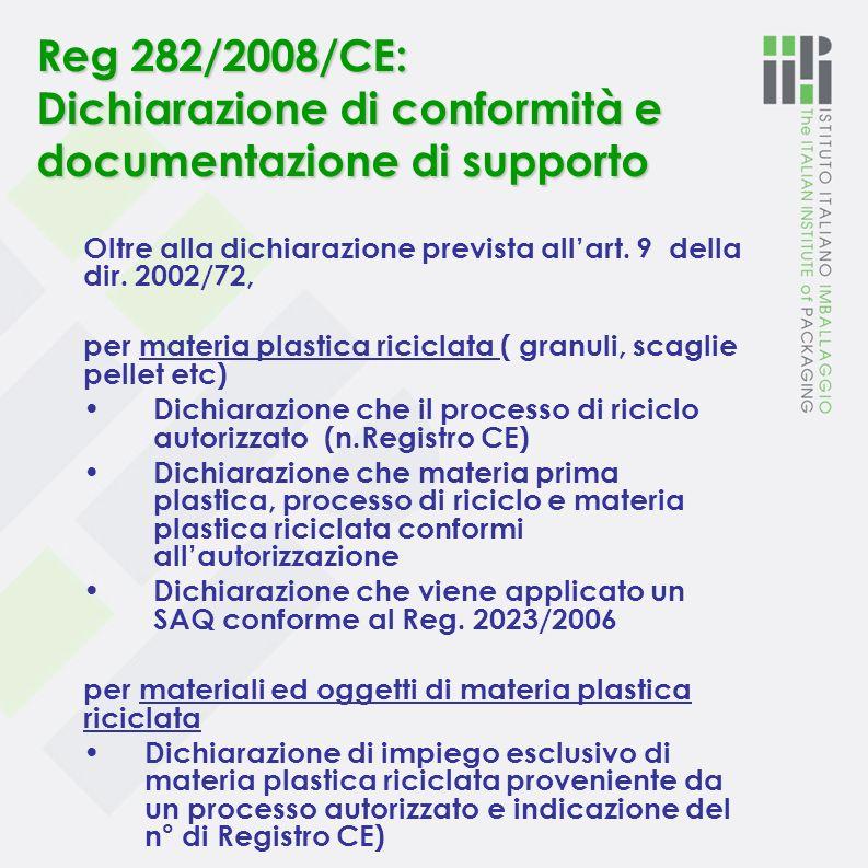 Reg 282/2008/CE: Etichettatura Lindicazione in etichetta del contenuto riciclato nei materiali e negli oggetti di materia plastica riciclata è volonta