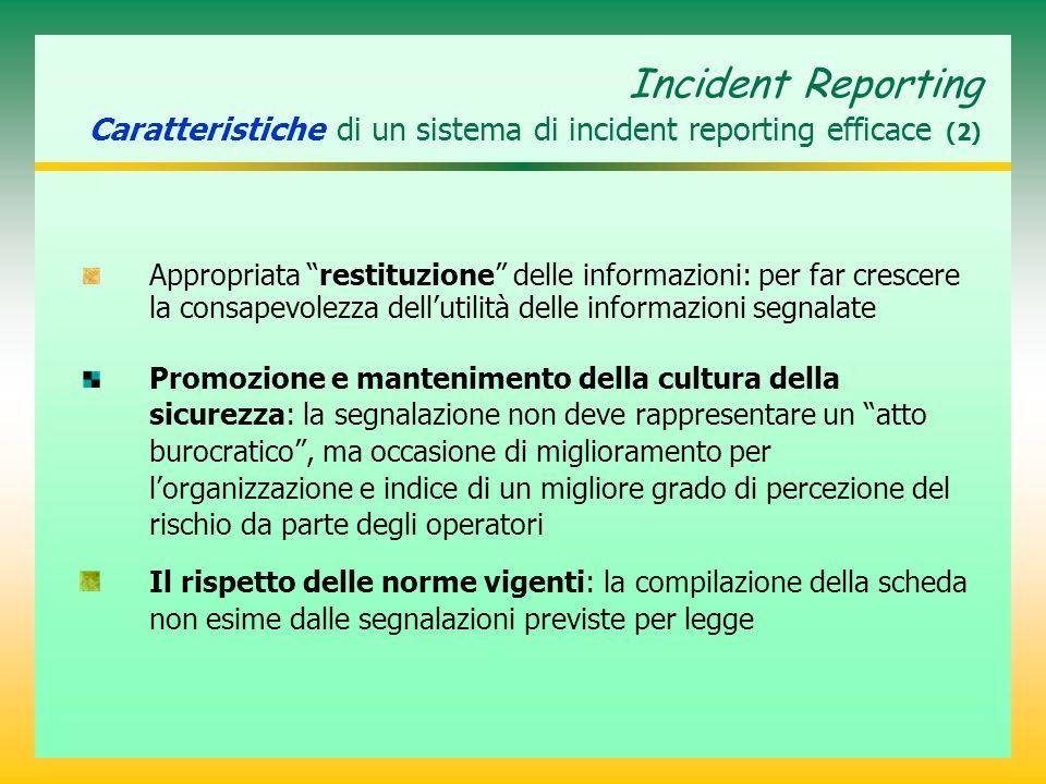 Incident Reporting Caratteristiche di un sistema di incident reporting efficace (2) Appropriata restituzione delle informazioni: per far crescere la c