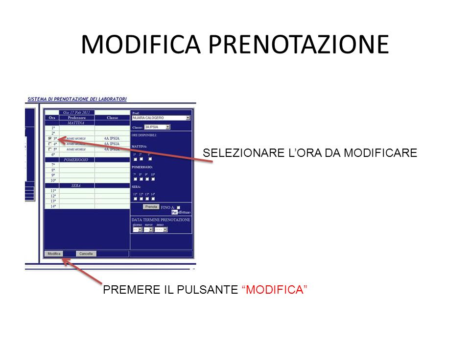 MODIFICA PRENOTAZIONE SELEZIONARE LORA DA MODIFICARE PREMERE IL PULSANTE MODIFICA