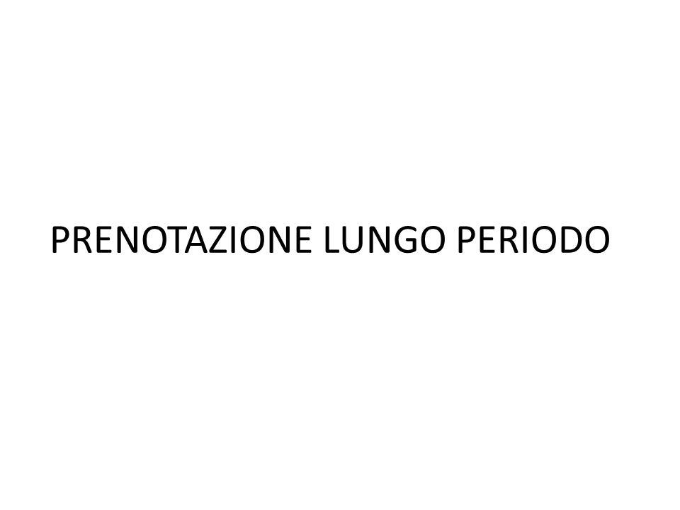 PRENOTAZIONE LUNGO PERIODO