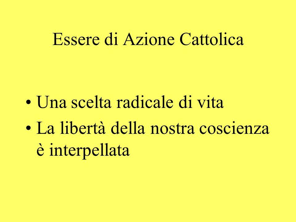 Essere di Azione Cattolica Una scelta radicale di vita La libertà della nostra coscienza è interpellata
