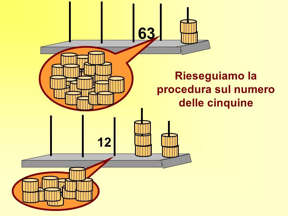 63 Rieseguiamo la procedura sul numero delle cinquine 12