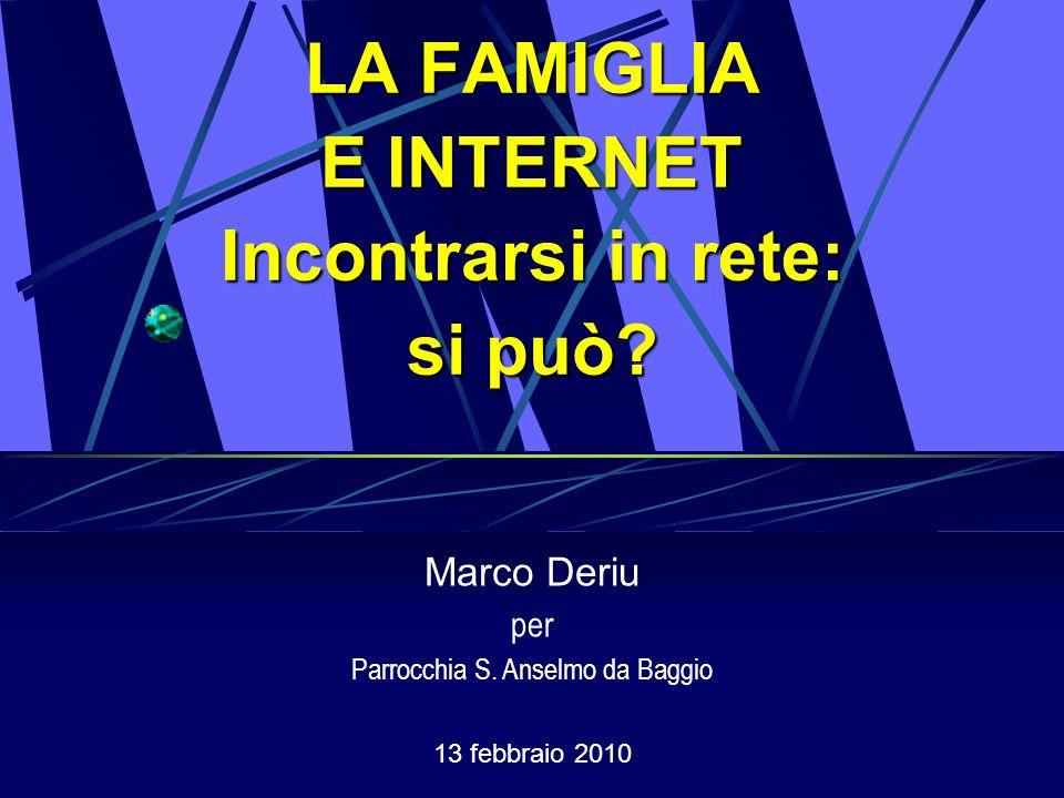 LA FAMIGLIA E INTERNET Incontrarsi in rete: si può.