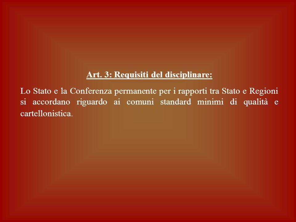 Art. 3: Requisiti del disciplinare: Lo Stato e la Conferenza permanente per i rapporti tra Stato e Regioni si accordano riguardo ai comuni standard mi