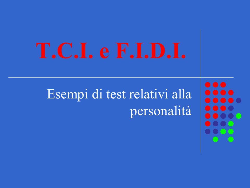 T.C.I. e F.I.D.I. Esempi di test relativi alla personalità