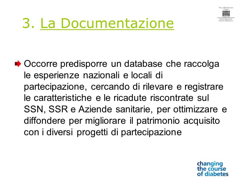3. La Documentazione Occorre predisporre un database che raccolga le esperienze nazionali e locali di partecipazione, cercando di rilevare e registrar