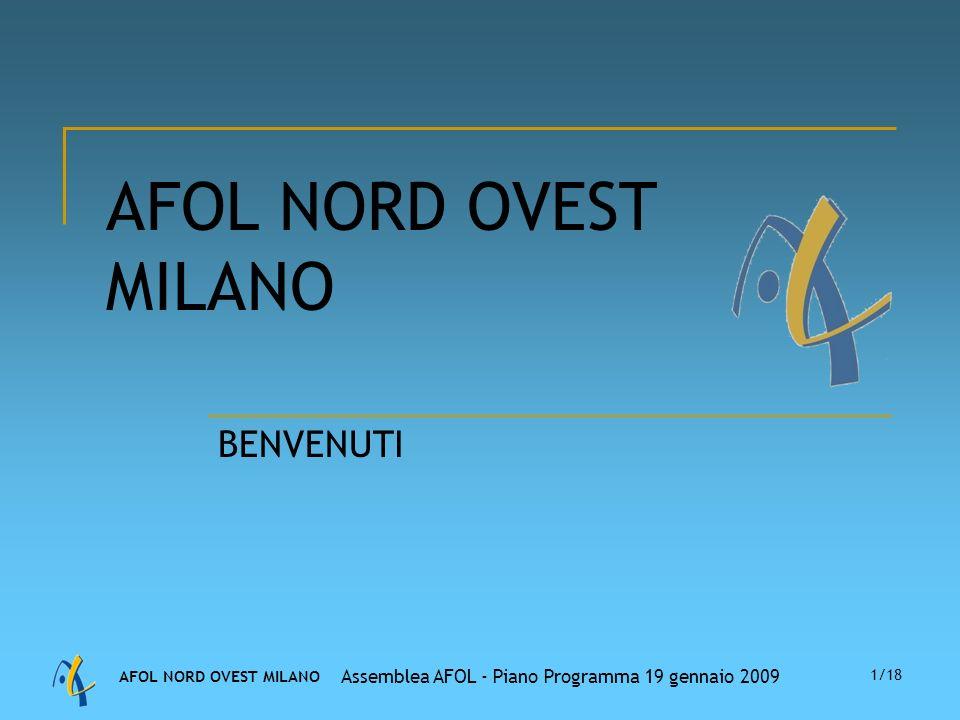 AFOL NORD OVEST MILANO Assemblea AFOL - Piano Programma 19 gennaio 2009 1/18 AFOL NORD OVEST MILANO BENVENUTI