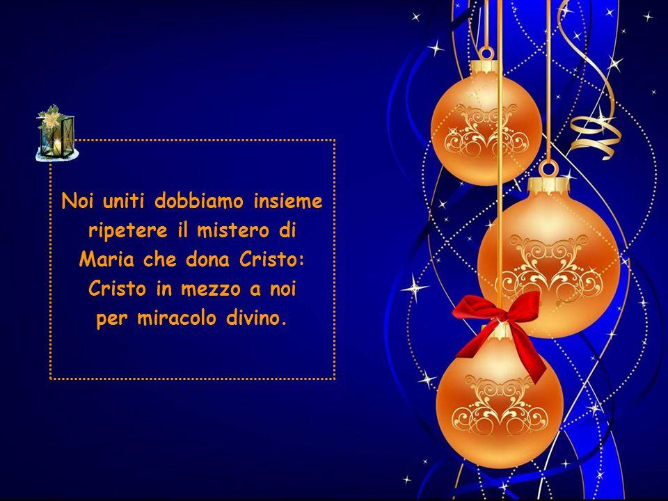 E dove cè un Natale cè Maria e Gesù.