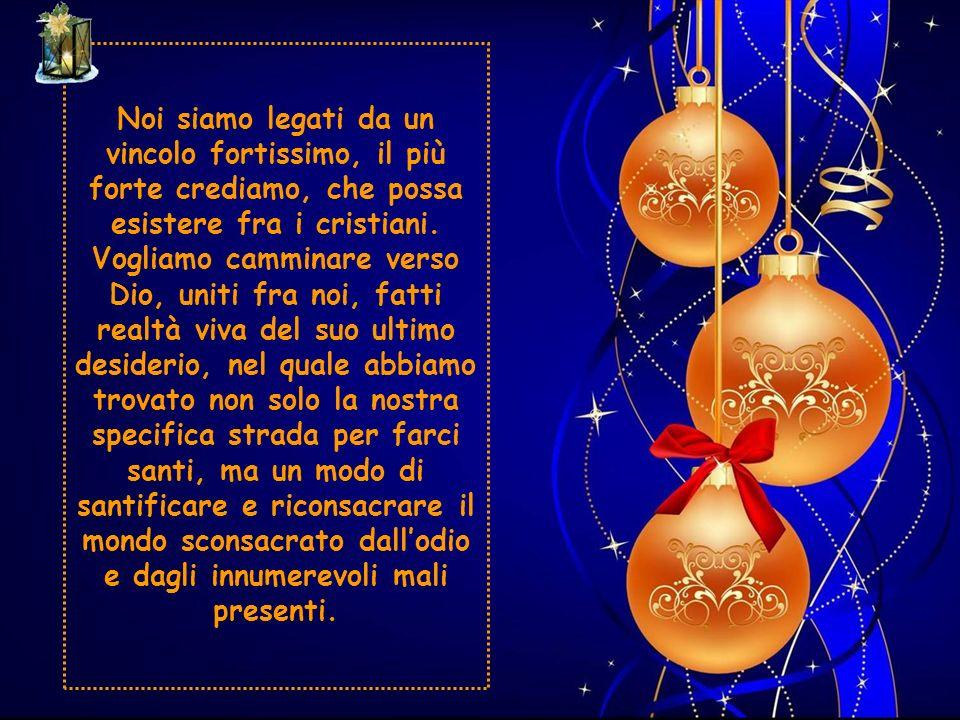 Questo il mio augurio: che la nostra vita sia un continuo Natale, solennizzato nel segreto dei cuori e nellintima fraternità che ha da estendersi in s