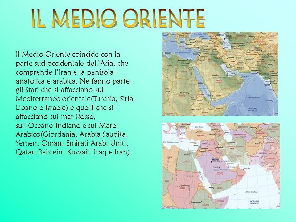 Il Medio Oriente coincide con la parte sud-occidentale dellAsia, che comprende lIran e la penisola anatolica e arabica. Ne fanno parte gli Stati che s