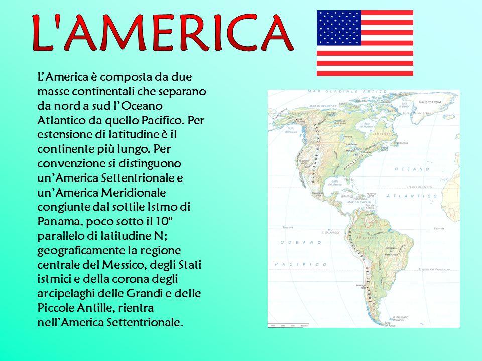 LAmerica è composta da due masse continentali che separano da nord a sud lOceano Atlantico da quello Pacifico. Per estensione di latitudine è il conti