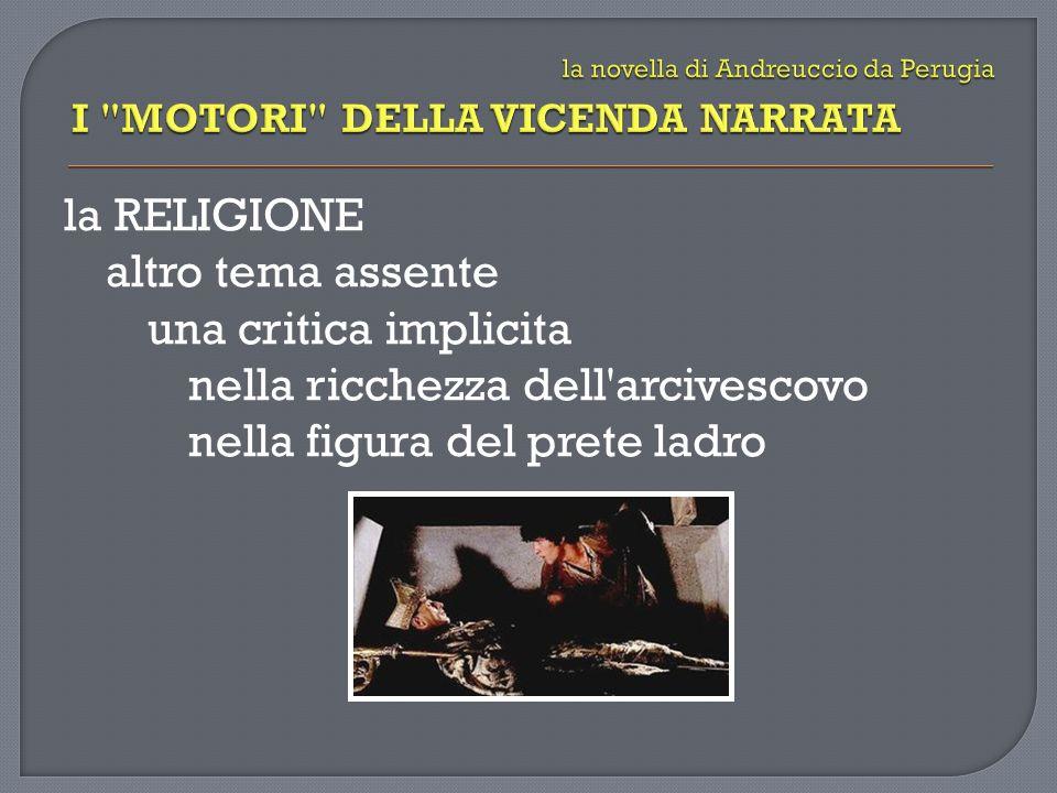 la RELIGIONE altro tema assente una critica implicita nella ricchezza dell'arcivescovo nella figura del prete ladro
