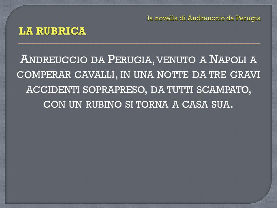 il film Il Decameron realizzato da Pier Paolo Pasolini nel 1971 una rielaborazione con varianti significative l accentuazione dell ambiente napoletano (nei personaggi, nella lingua, nei canti) la diversa identità di Andreuccio (da perugino a romano) il taglio di alcuni passaggi (es.
