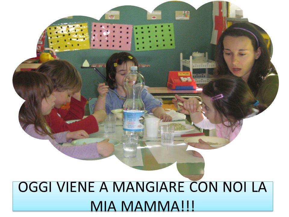 OGGI VIENE A MANGIARE CON NOI LA MIA MAMMA!!!