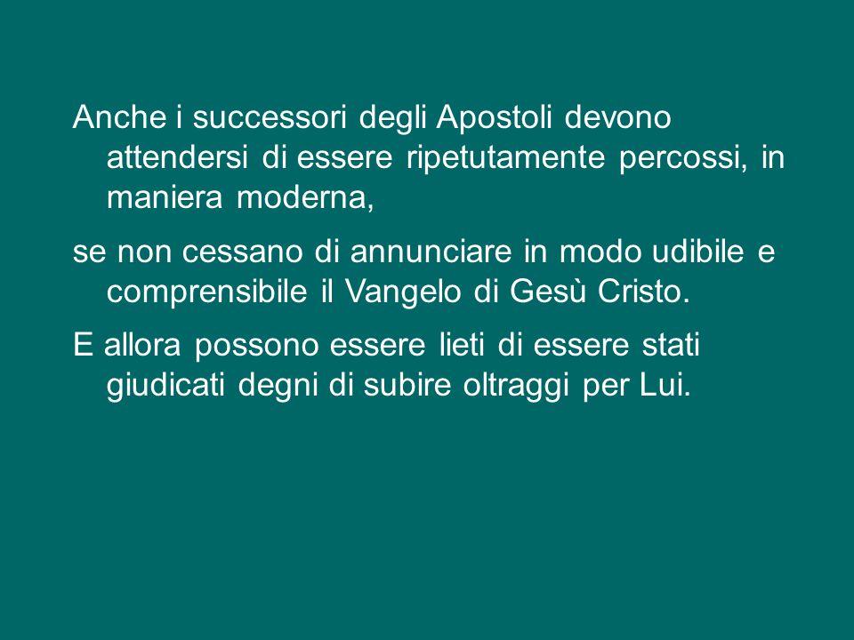 San Luca continua: Essi allora se ne andarono via dal sinedrio, lieti di essere stati giudicati degni di subire oltraggi per il nome di Gesù.