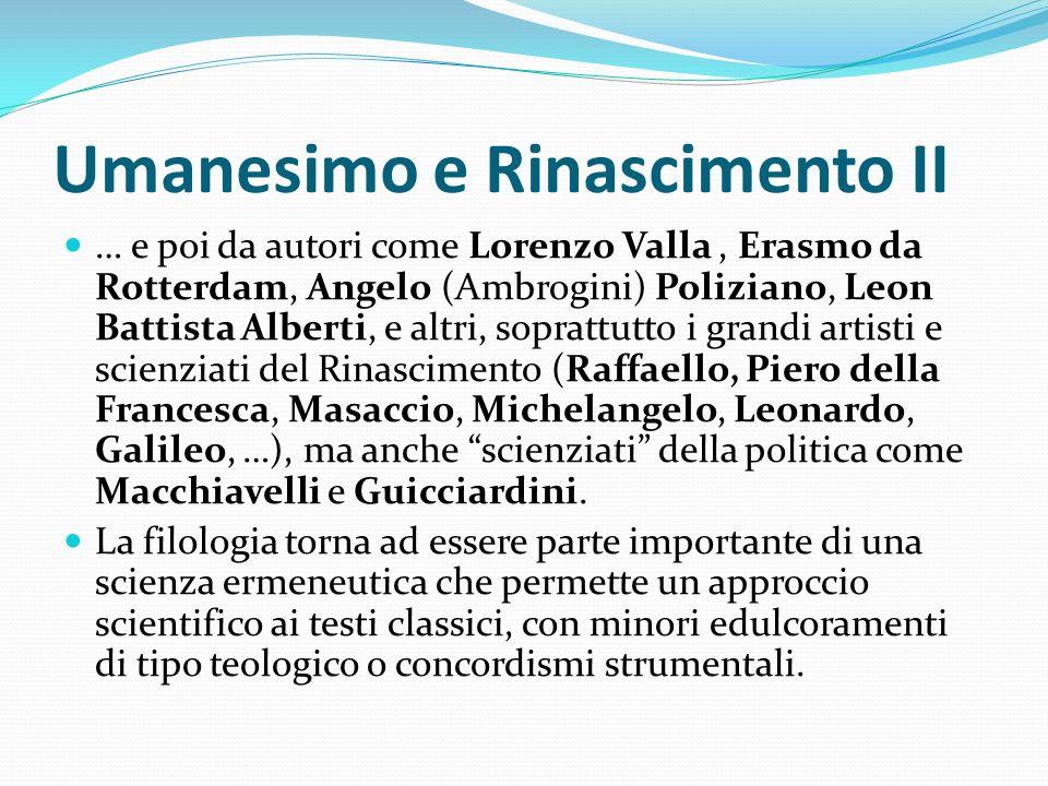 Umanesimo e Rinascimento II … e poi da autori come Lorenzo Valla, Erasmo da Rotterdam, Angelo (Ambrogini) Poliziano, Leon Battista Alberti, e altri, s