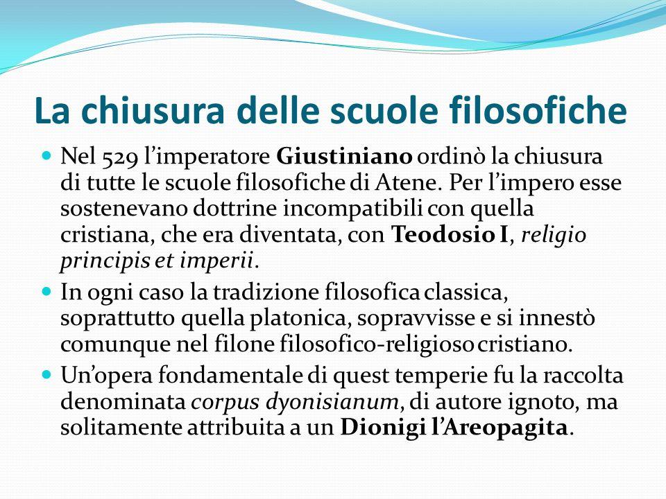 La chiusura delle scuole filosofiche Nel 529 limperatore Giustiniano ordinò la chiusura di tutte le scuole filosofiche di Atene. Per limpero esse sost