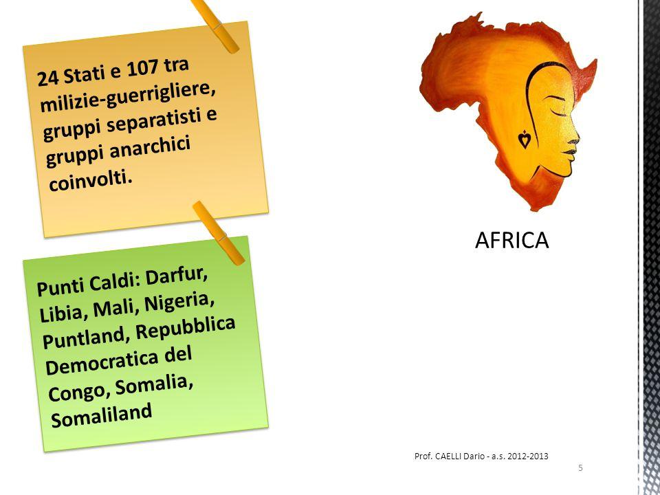 Punti Caldi: Darfur, Libia, Mali, Nigeria, Puntland, Repubblica Democratica del Congo, Somalia, Somaliland 24 Stati e 107 tra milizie-guerrigliere, gruppi separatisti e gruppi anarchici coinvolti.