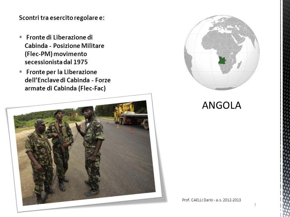 Scontri tra esercito regolare e: Fronte di Liberazione di Cabinda - Posizione Militare (Flec-PM) movimento secessionista dal 1975 Fronte per la Liberazione dellEnclave di Cabinda - Forze armate di Cabinda (Flec-Fac) 7 Prof.