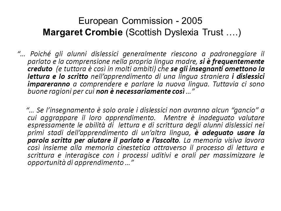 European Commission - 2005 Margaret Crombie (Scottish Dyslexia Trust ….) … Poiché gli alunni dislessici generalmente riescono a padroneggiare il parla