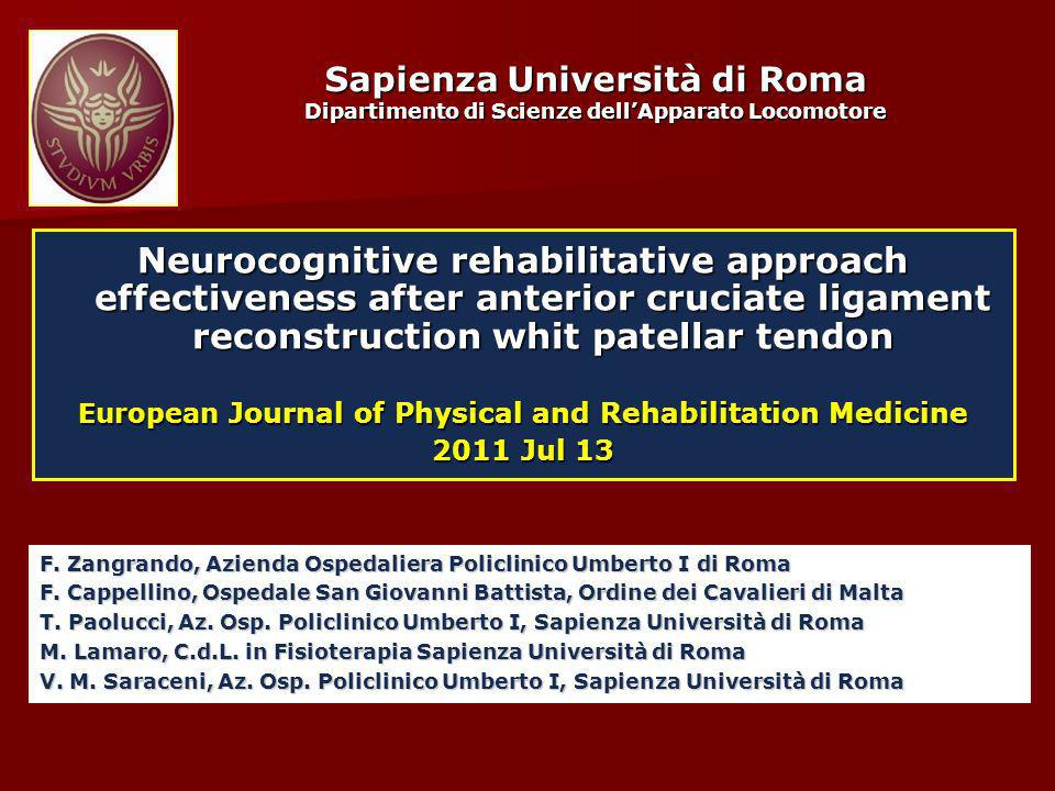 Sapienza Università di Roma Dipartimento di Scienze dellApparato Locomotore Neurocognitive rehabilitative approach effectiveness after anterior crucia
