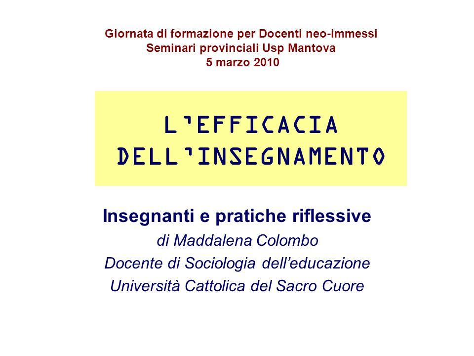 COSTRUTTIVISMO E RIFLESSIVITÀ La formazione alla pratica dellinsegnamento A cura di Maddalena Colombo e Andrea Varani Edizioni Junior, Bergamo, 2008 Riferimento bibliografico: