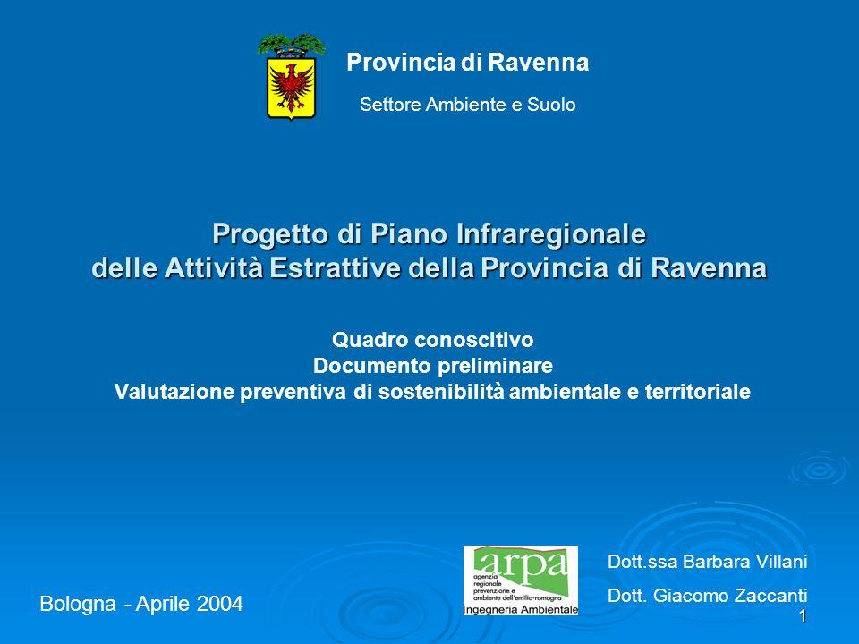 1 Progetto di Piano Infraregionale delle Attività Estrattive della Provincia di Ravenna Quadro conoscitivo Documento preliminare Valutazione preventiv