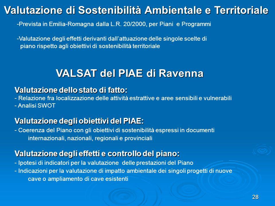28 Valutazione di Sostenibilità Ambientale e Territoriale -Prevista in Emilia-Romagna dalla L.R. 20/2000, per Piani e Programmi -Valutazione degli eff