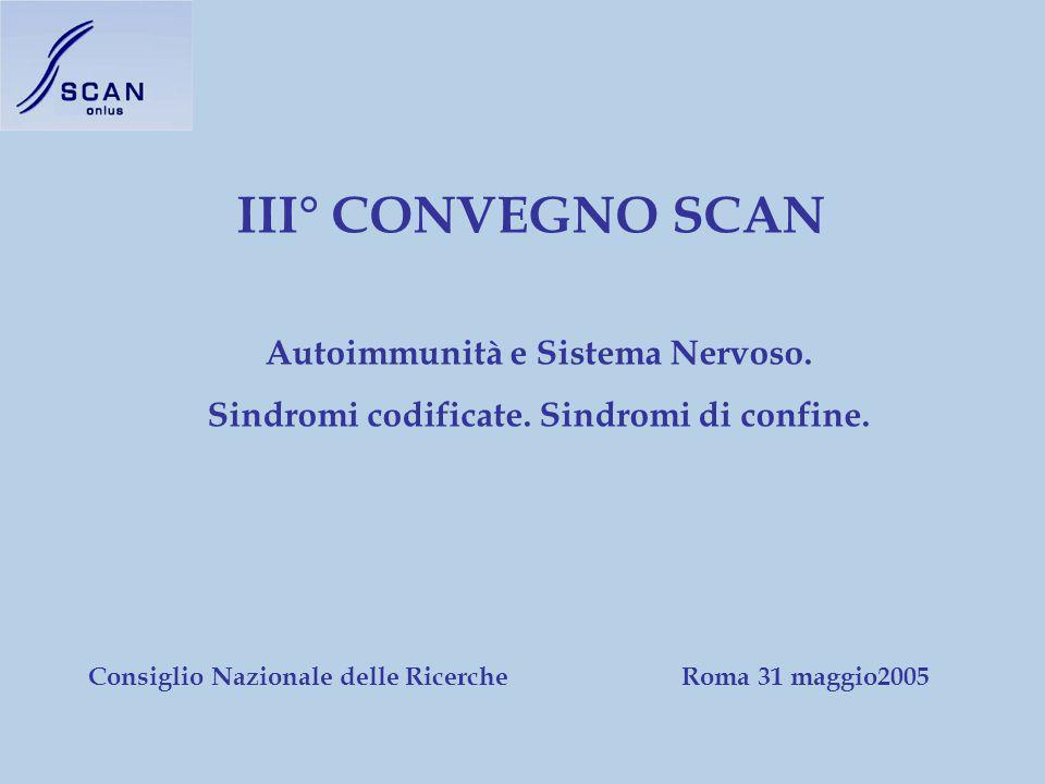 III° CONVEGNO SCAN Autoimmunità e Sistema Nervoso.