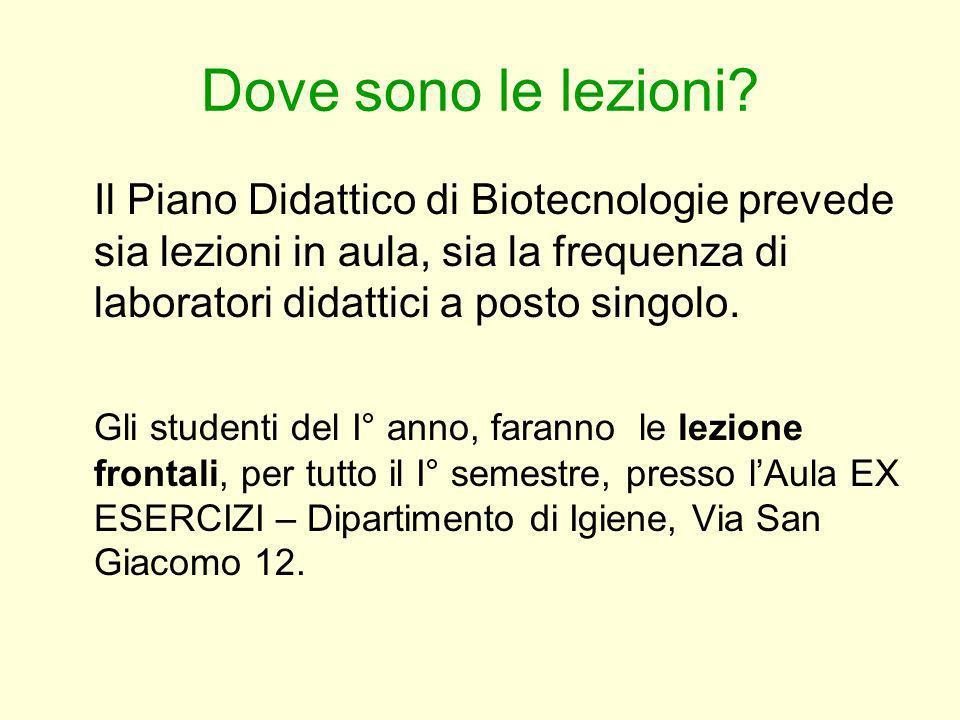 Dove sono le lezioni? Il Piano Didattico di Biotecnologie prevede sia lezioni in aula, sia la frequenza di laboratori didattici a posto singolo. Gli s