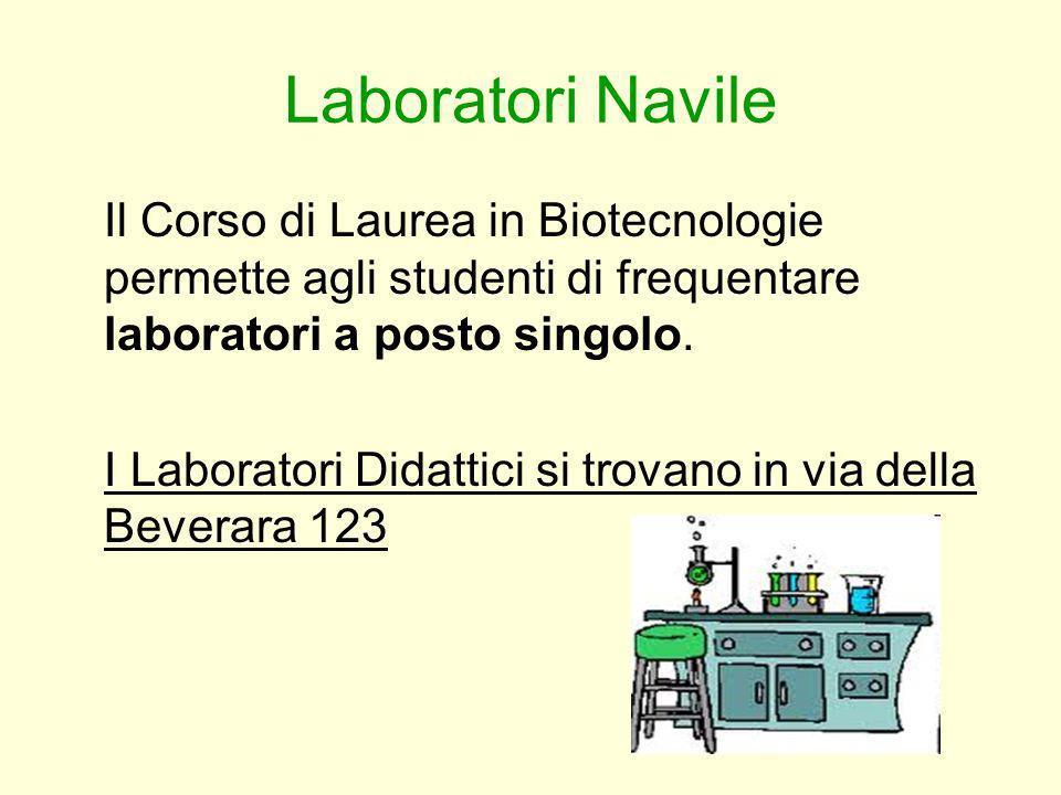 Laboratori Navile Il Corso di Laurea in Biotecnologie permette agli studenti di frequentare laboratori a posto singolo. I Laboratori Didattici si trov