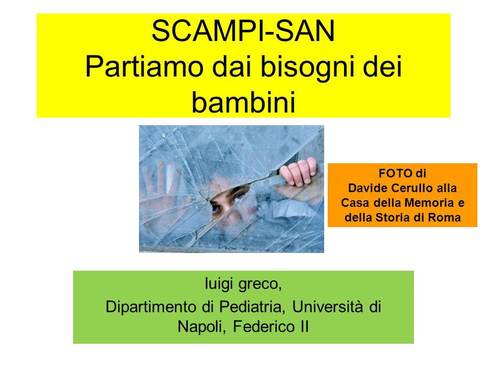 SCAMPI-SAN Partiamo dai bisogni dei bambini luigi greco, Dipartimento di Pediatria, Università di Napoli, Federico II FOTO di Davide Cerullo alla Casa