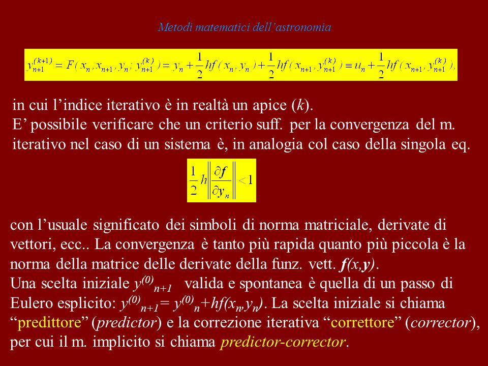 Metodi matematici dellastronomia in cui lindice iterativo è in realtà un apice (k).